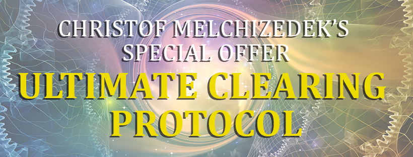 Christof Melchizedek Special Offer Ultimate Clearing Protocol